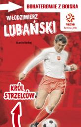 Włodzimierz Lubański Król strzelców - Marcin Rosłoń | mała okładka