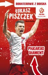 Łukasz Piszczek Piłkarski diament - Marcin Rosłoń | mała okładka