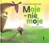 Moje - nie moje - Liliana Bardijewska | mała okładka