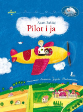 Pilot i ja - Adam Bahdaj | mała okładka