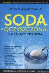 Soda oczyszczona na straży zdrowia - Iwan Nieumywakin | mała okładka