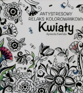 Kwiaty Antystresowy relaks kolorowankowy - Agnieszka Kamińska | mała okładka