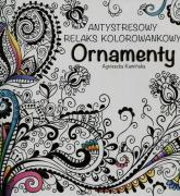 Ornamenty Antystresowy relaks kolorowankowy - Agnieszka Kamińska | mała okładka