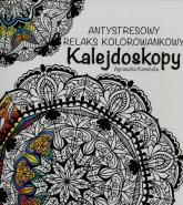 Kalejdoskopy Antystresowy relaks kolorowankowy - Agnieszka Kamińska | mała okładka