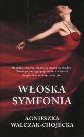 Włoska symfonia - Agnieszka Walczak-Chojecka | mała okładka
