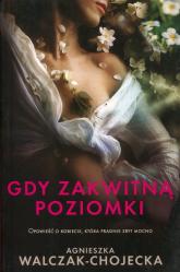 Gdy zakwitną poziomki - Agnieszka Walczak-Chojecka | mała okładka