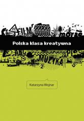 Polska klasa kreatywna - Katarzyna Wojnar | mała okładka