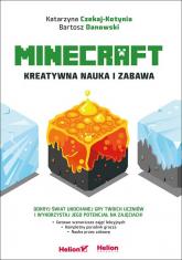 Minecraft Kreatywna nauka i zabawa - Czekaj-Kotynia Katarzyna, Danowski Bartosz | mała okładka