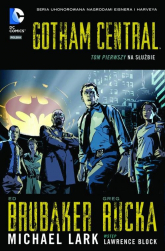Gotham Central Tom 1 Na służbie - Ed Brubaker | mała okładka