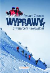 Moje wyprawy z Ryszardem Pawłowskim - Ryszard Zawada | mała okładka
