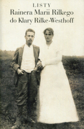 Listy Rainera Marii Rilkego do Klary Rilke-Westhoff - Rainer Maria Rilke   mała okładka