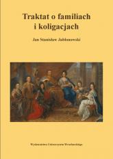 Traktat o familiach i koligacjach - Jabłonowski Jan S.   mała okładka