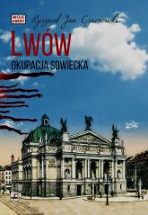 Lwów Okupacja sowiecka - Czarnowski Ryszard Jan | mała okładka