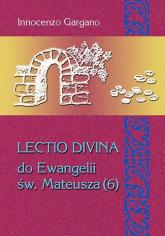 Lecito Devina Do Ewangelii Mateusza 6 Izrael nie uznaje Jezusa Mesjasza (rozdz. 19,1-22,46)/ Tom 28 -    mała okładka