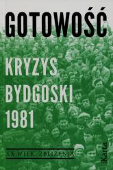 Gotowość Kryzys bydgoski 1981 - Dębska Agnieszka, Kowalczyk Maciej | mała okładka