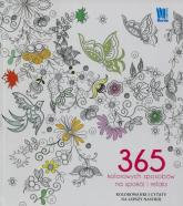 365 kolorowych sposobów na spokój i relaks Kolorowanki i cytaty na lepszy nastrój - zbiorowa praca | mała okładka