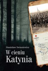 W cieniu Katynia - Stanisław Swianiewicz | mała okładka