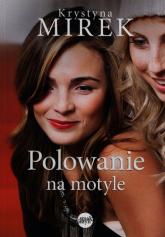 Polowanie na motyle - Krystyna Mirek | mała okładka