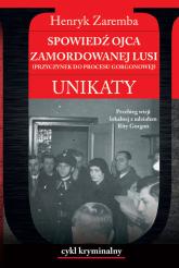 Spowiedź ojca zamordowanej Lusi. Unikaty - Henryk Zaremba | mała okładka