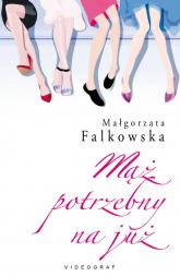 Mąż potrzebny na już - Małgorzata Falkowska | mała okładka