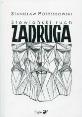 Słowiański ruch Zadruga - Stanisław Potrzebowski | mała okładka