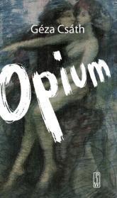 Opium - Geza Csath | mała okładka
