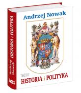 Historia i polityka - Andrzej Nowak | mała okładka