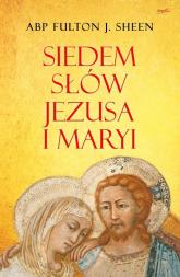 Siedem słów Jezusa i Maryi - Sheen Fulton J. | mała okładka