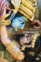 Dzienniki Kamasutry Podróże intymne po współczesnych Indiach - Sally Howard | mała okładka