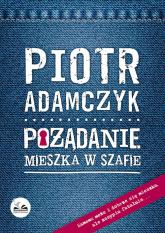 Pożądanie mieszka w szafie - Piotr Adamczyk | mała okładka