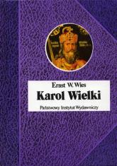 Karol Wielki Cesarz i Święty - Wies Ernst W.   mała okładka