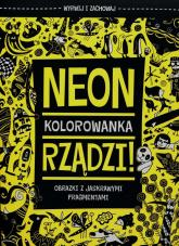 Neon rządzi Kolorowanka Obrazki z jaskrawymi fragmentami -  | mała okładka