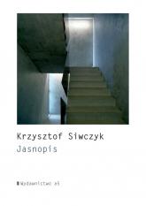 Jasnopis - Krzysztof Siwczyk | mała okładka