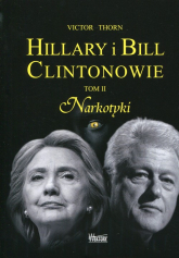 Hillary i Bill Clintonowie Tom 2 Narkotyki - Victor Thorn | mała okładka