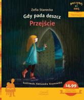 Gdy pada deszcz Przejście Poczytaj ze mną - Zofia Stanecka | mała okładka