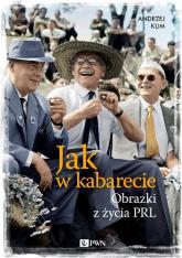 Jak w kabarecie Obrazki z życia PRL - Andrzej Klim | mała okładka