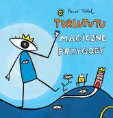 Turlututu Magiczne przygody - Herve Tullet | mała okładka