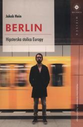 Berlin Hipsterska stolica Europy - Jacob Hein | mała okładka