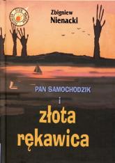 Pan Samochodzik i złota rękawica - Zbigniew Nienacki | mała okładka