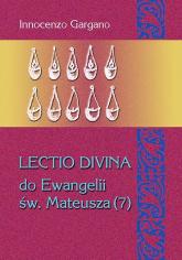 Lectio divina do Ewangelii św. Mateusza 7 Biada i mowa eschatologiczna (rozdz. 23,1 - 25,46) / Tom 29 - Innocenzo Gargano   mała okładka
