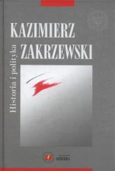 Historia i polityka - Kazimierz Zakrzewski | mała okładka