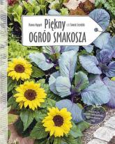 Piękny ogród smakosza - Hanna Wypych | mała okładka