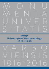 Dzieje Uniwersytetu Warszawskiego 1915-1945 -  | mała okładka