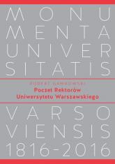 Poczet Rektorów Uniwersytetu Warszawskiego - Robert Gawkowski | mała okładka