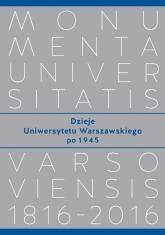 Dzieje Uniwersytetu Warszawskiego po 1945 -  | mała okładka