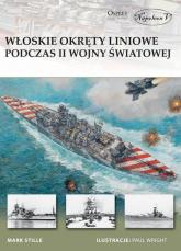Włoskie okręty liniowe podczas II Wojny Światowej - Mark Stille | mała okładka