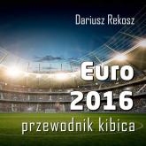 Euro 2016 Przewodnik kibica - Dariusz Rekosz | mała okładka