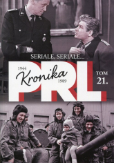 Kronika PRL 1944-1989 Tom 21 Seriale, seriale... - Kunicki Kazimierz, Ławecki Tomasz | mała okładka