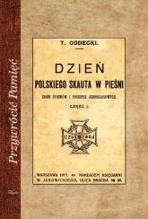Dzień polskiego skauta w pieśni Zbiór śpiewów i piosenek jednogłosowych. Część 1 - Tomasz Godecki | mała okładka