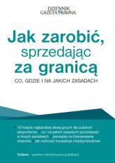 Jak zarobić, sprzedając za granicą Co, gdzie i na jakich zasadach - Sielewicz Grzegorz, Jasiński Maciej, Stachows | mała okładka